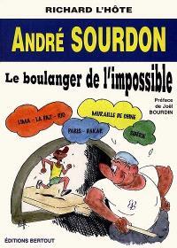 André Sourdon : le boulanger de l'impossible