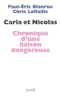 Carla et Nicolas : chronique d'une liaison dangereuse