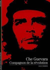 Che Guevara : compagnon de la Révolution