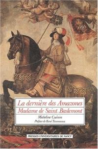 La Dernière des amazones : madame de Saint-Baslemont