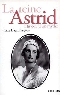 La reine Astrid : histoire d'un mythe, 1905-1935