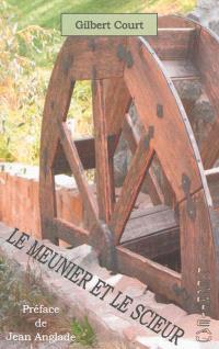 Le meunier et le scieur : une enfance à la campagne, aux confins de la Haute-Loire et de l'Ardèche