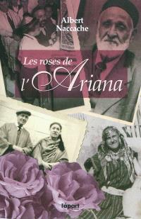 Les roses de l'Ariana : 1943-1961, une enfance et une adolescence en Tunisie