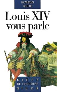 Louis XIV vous parle : mots et anecdotes