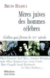 Mères juives des hommes célèbres : celles qui firent le XXe siècle