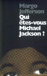 Qui êtes-vous Michael Jackson ?