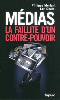 Médias : la faillite d'un contre-pouvoir