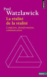 La réalité de la réalité : confusion, désinformation, communication
