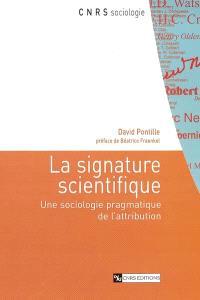 La signature scientifique : une sociologie pragmatique de l'attribution