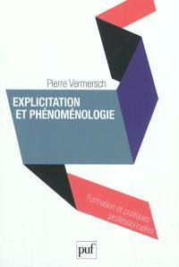 Explicitation et phénoménologie : vers une psychophénoménologie