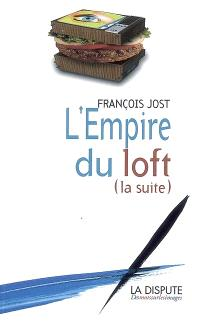 L'empire du loft (la suite)
