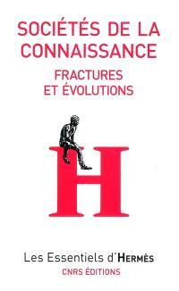 Sociétés de la connaissance : fractures et évolutions