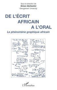 De l'écrit africain à l'oral : le phénomène graphique africain