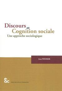 Discours et cognition sociale : une approche sociologique