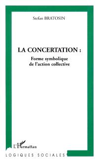 La concertation : forme symbolique de l'action collective