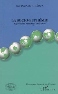 La socio-euphémie : expressions, modalités, incidences