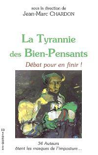 La tyrannie des bien-pensants : débat pour en finir !