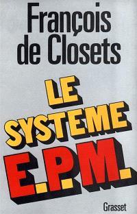 Le Système E.P.M.