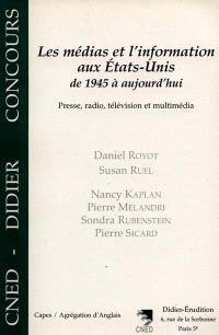 Les médias et l'information aux Etats-Unis de 1945 à aujourd'hui : presse, radio, télévision et multimédia