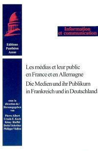 Les médias et leur public en France et en Allemagne = Die medien und ihr publikum in Frankreich und in Deutschland