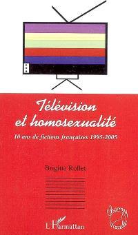 Télévision et homosexualité : 10 ans de fictions françaises 1992-2005