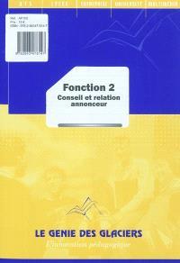 Fonction 2 : conseil et relation annonceur