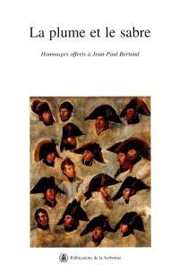La plume et le sabre : volume d'hommages offerts à Jean-Paul Bertaud
