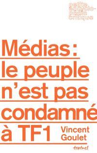Médias : le peuple n'est pas condamné à TF1 !