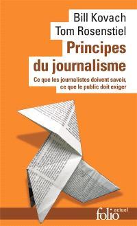 Principes du journalisme : ce que les journalistes doivent savoir, ce que le public doit exiger