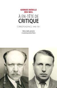 A en-tête de Critique : correspondance entre Georges Bataille et Eric Weil, 1946-1951