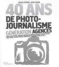 40 ans de photojournalisme, Génération agences