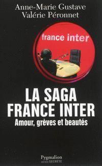 La saga France Inter : amour, grèves et beautés : 50 ans de radio