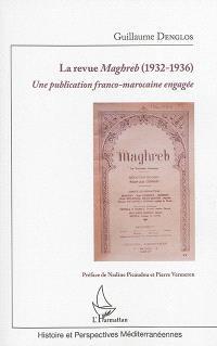 La revue Maghreb (1932-1936) : une publication franco-marocaine engagée
