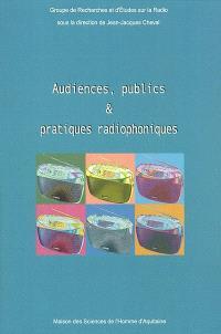 Audiences, publics et pratiques radiophoniques