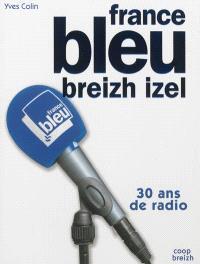 France Bleu Breizh Izel : 30 ans de radio