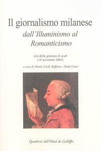 Il giornalismo milanese dall'Illuminismo al Romanticismo : atti della giornata di studi (18 novembre 2005)