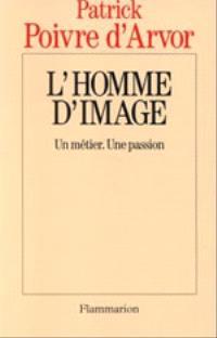 L'Homme d'image : un métier, une passion