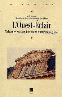 L'Ouest-Eclair : naissance et essor d'un grand quotidien régional, 1899-1933