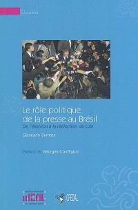 Le rôle politique de la presse au Brésil : de l'élection à la réélection de Lula