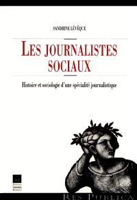 Les journalistes sociaux : histoire et sociologie d'une spécialité journalistique