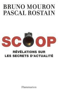 Scoop : révélations sur les secrets de l'actualité