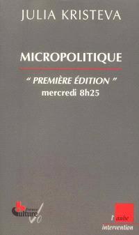 Micropolitique : Première édition, mercredi 8h25 : 2000-2001