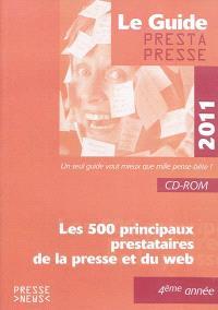 Le guide Prestapresse 2011 : les 500 principaux prestataires de la presse et du Web