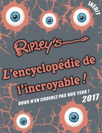 L'encyclopédie de l'incroyable ! : 2017