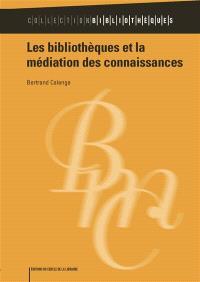 Les bibliothèques et la médiation des connaissances