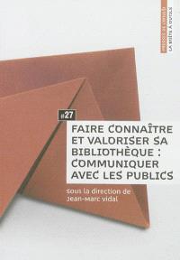 Faire connaître et valoriser sa bibliothèque : communiquer avec les publics