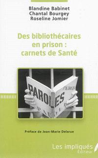 Des bibliothécaires en prison : carnets de Santé