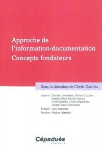 Approche de l'information-documentation : concepts fondateurs