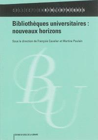 Bibliothèques universitaires : nouveaux horizons