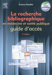 La recherche bibliographique en médecine et santé publique : guide d'accès